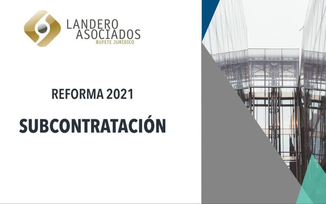 Reforma 2021 SUBCONTRATACIÓN